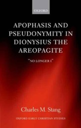 Apophasis and Pseudonymity in Dionysius the Areopagite: No Longer I