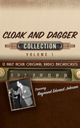 Cloak and Dagger Collection, Volume 1 - 12 Half-Hour Original Radio Broadcasts (OTR) on CD