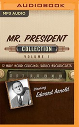 Mr. President Collection, Volume 1 - 12 Half-Hour Original Radio Broadcasts (OTR) on MP3-CD