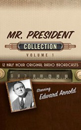 Mr. President Collection, Volume 1 - 12 Half-Hour Original Radio Broadcasts (OTR) on CD