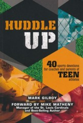 Huddle Up! 40 Sports Devotions for Coaches and Parents of Teen Athletes