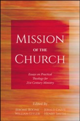 Mission of the Church: Essays on Practical Theology for 21st Century Ministry