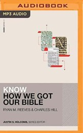 Know How We Got Our Bible - unabridged audiobook on MP3-CD