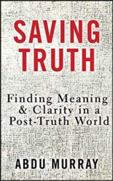 Saving Truth: Finding Meaning and Clarity in a Post-Truth World - unabridged audiobook on CD