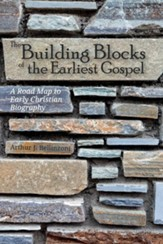 The Building Blocks of the Earliest Gospel: A Road Map to Early Christian Biography
