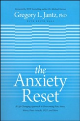 The Anxiety Reset: The New Whole-Person Approach to Overcoming Fear, Stress, Worry, Panic Attacks, OCD, and More