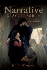 Narrative Discipleship: Portraits of Women in the Gospel of Mark