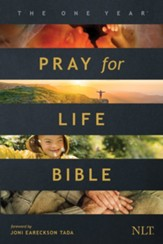 The NLT One Year Pray for Life Bible, Softcover