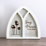 Sing Praise, Arched Window