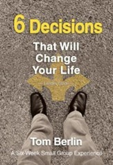 6 Decisions That Will Change Your Life Leader Guide: A Six-Week Small Group Experience - eBook