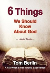 6 Things We Should Know About God Leader Guide: A Six-Week Small Group Experience - eBook