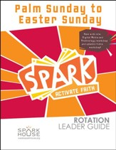 Spark Rotation Leader Guide: Palm Sunday To Easter Sunday