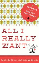 All I Really Want: Readings for a Modern Christmas - eBook