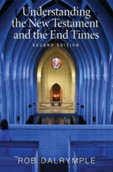 Understanding the New Testament and the End Times, Second Edition