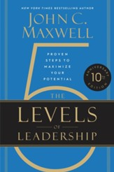 The 5 Levels of Leadership: Proven Steps to Maximize Your Potential - eBook