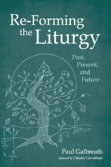 Re-Forming the Liturgy