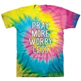 Pray More Worry Less Shirt, Spiral Tie Dye, Large