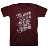 Salvation is Not A Goal Shirt, Maroon, Medium