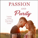 Passion and Purity: Learning to Bring Your Love Life Under Christ's Control, Unabridged Audiobook on MP3-CD