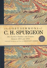The Lost Sermons of C. H. Spurgeon Volume III: His Earliest Outlines and Sermons Between 1851 and 1854