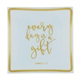 Every Day Is A Gift Trinket Dish