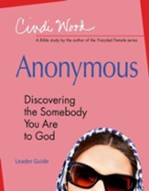 Anonymous: Women's Bible Study Leader Guide: Discovering the Somebody You Are to God - eBook