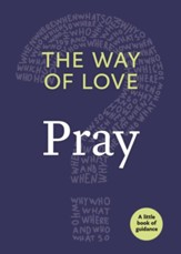 The Way of Love: Pray