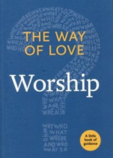 The Way of Love: Worship