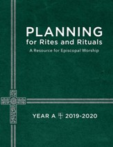 Planning for Rites and Rituals: A Resource for Episcopal Worship: Year A, 2019-2020