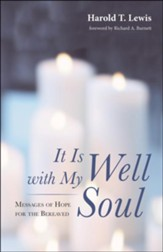 It Is Well with My Soul: Messages of Hope for the Bereaved