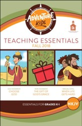 D6: Adventure Kids Teaching Essentials (NKJV), Fall 2018