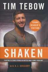 Shaken: The Young Reader's Edition: Fighting to Stand Strong No Matter What Comes Your Way, Softcover