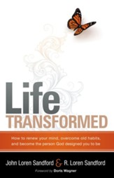 Life Transformed: How to Renew your Mind, Overcome Old Habits, and Become the Person God Designed You to Be - eBook
