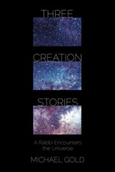 Three Creation Stories: A Rabbi Encounters the Universe