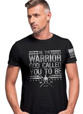 Be the Warrior God Called You to Be Shirt, Black, XX-Large