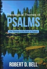 Theological Themes of Psalms: The Theology of the Book of Psalms