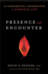 Presence and Encounter: The Sacramental Possibilities of Everyday Life - eBook