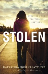 Stolen: The True Story of a Sex Trafficking Survivor - eBook