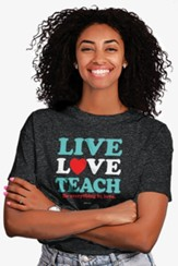 Live Love Teach Shirt, Black Heather, Medium