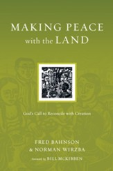 Making Peace with the Land: God's Call to Reconcile with Creation - eBook