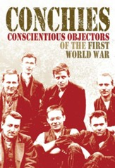 Conchies: Conscientious Objectors of the First World War / Digital original - eBook