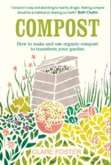 Compost: How to Make and Use Organic Compost to Transform Your Garden / Digital original - eBook