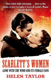 Scarlett's Women: Gone With the Wind' and its Female Fans / Digital original - eBook