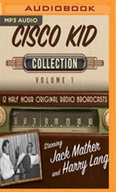 The Cisco Kid, Collection 1--Twelve Original Radio Broadcasts (OTR) on MP-3 CD