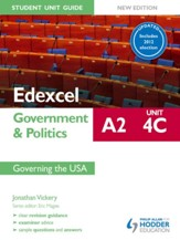 Edexcel A2 Government & Politics Student Unit Guide New Edition: Unit 4C Updated: Governing the USA / Digital original - eBook