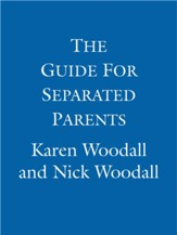 The Guide For Separated Parents: Putting Children First / Digital original - eBook