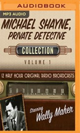 Michael Shayne, Private Detective, Collection 1--Twelve Original Radio Broadcasts (OTR) on MP-3 CD