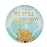 Be Still And Know, Psalm 46:10, Magnet