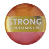 Strong, Ephesians 6:10, Magnet