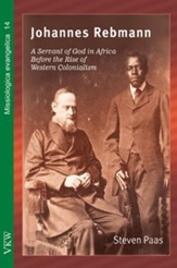 Johannes Rebmann: A Servant of God in Africa Before the Rise of Western Colonialism